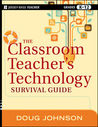 The Classroom Teacher's Technology Survival Guide