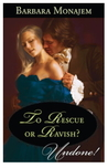 To Rescue or Ravish
