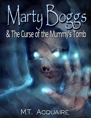 Marty Boggs and the Curse of the Mummy's Tomb
