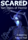 Scared: Ten Tales of Horror