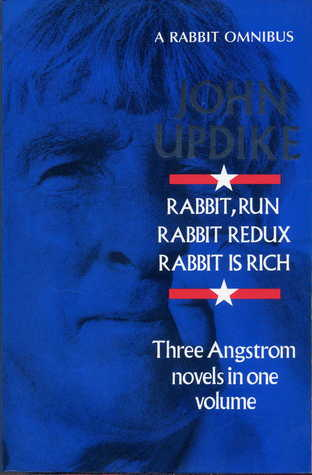 Rabbit Omnibus: Rabbit Run, Rabbit Redux and Rabbit is Rich