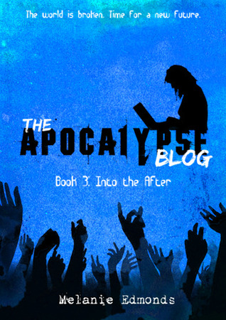 Read Into the After (The Apocalypse Blog #3) PDF
