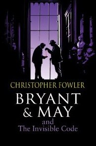 Bryant & May and The Invisible Code by Christopher Fowler