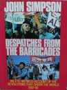 Despatches From The Barricades: An Eye-Witness Account Of The Revolutions That Shook The World 1989-90