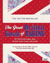 The Great British Book of Baking: 120 Best-Loved Recipes, from Teatime Treats to Pies and Pasties. Recipes by Linda Collister