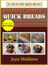 Decadent, Sinful Quick Breads (Quick Breads, #2)
