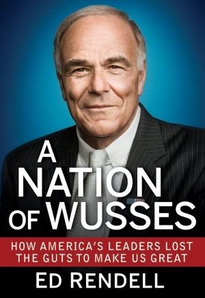 A Nation of Wusses: How America's Leaders Lost the Guts to Make Us Great