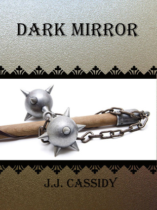 Dark Mirror by J.J. Cassidy