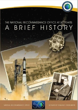 The National Reconnaissance Office at 50 Years: A Brief History: A Brief History