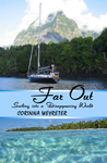 Far Out: Sailing Into A Disappearing World