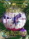 You'd Better Watch Out by Tom Piccirilli