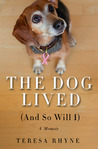The Dog Lived by Teresa Rhyne