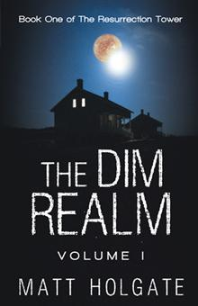 The Dim Realm, Volume I (The Resurrection Tower, #1)