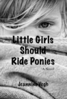 Little Girls Should Ride Ponies