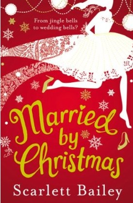 Married By Christmas by Scarlett Bailey