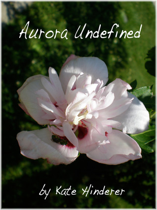 Aurora Undefined by Kate Hinderer