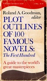 Plot Outlines of 100 Famous Novels: The First Hundred