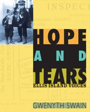 Read online Hope and Tears: Ellis Island Voices by Gwenyth Swain PDF