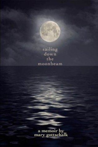 Sailing Down the Moonbeam by Mary Gottschalk