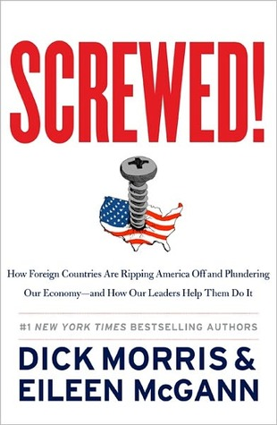 Screwed! by Dick Morris