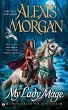 My Lady Mage (Warriors of the Mist, #1)