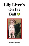 Lily Liver's On the Ball (Lily Liver, #1)