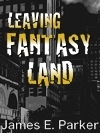 Leaving Fantasy Land