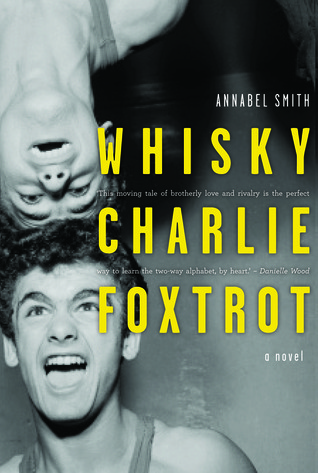 Whisky Charlie Foxtrot by Annabel Smith