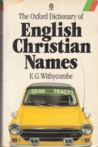 The Oxford Dictionary of English Christian Names (Oxford Paperbacks)