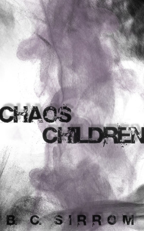 Chaos Children by B.C. Sirrom
