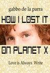 How I Lost it on Planet X
