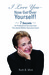 I Love You-Now Get Over Yourself!: 7 Secrets for Professional Success from the Jewish Mother Executive Coach