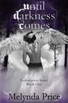 Until Darkness Comes (Redemption Series, #1)