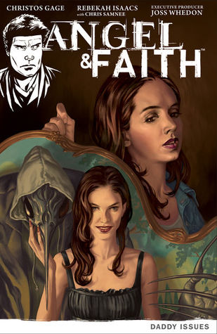 Angel & Faith: Season 9 Volume 2: Daddy Issues (Angel & Faith, #2)