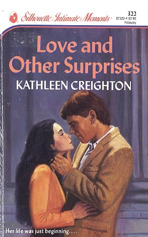 Love and Other Surprises (Silhouette Intimate Moments, #322) Kathleen Creighton