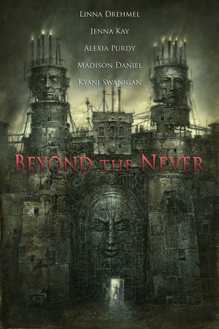 Beyond the Never Anthology by Linna Drehmel