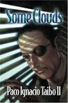 Some Clouds: A Hector Belascoaran Shayne Detective Novel