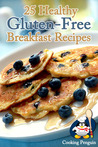 25 Healthy Gluten-Free Breakfast Recipes