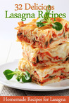 32 Delicious Lasagna Recipes