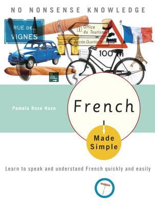 French Made Simple: Learn to speak and understand French quickly and easily