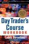 The Day Traders Course Workbook: Step By Step Exercises To Help You Master The Day Traders Course (Wiley Trading Advantage)