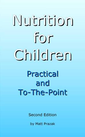 Nutrition for Children: Practical and To-The-Point, Second Edition