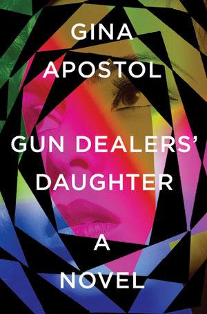 Gun Dealers' Daughter by Gina Apostol