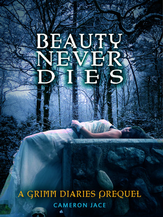 Beauty Never Dies by Cameron Jace