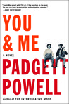 You &amp; Me by Padgett Powell