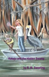 Kekaju and the Hidden Swamp (Kindle Version Available for 0.99 cents for a Limited Time)
