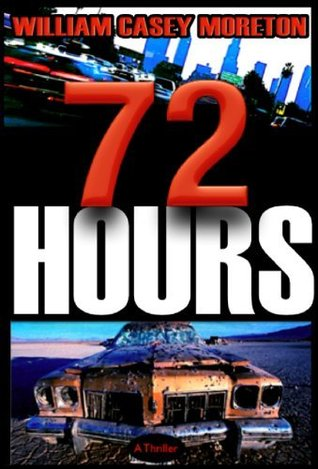 72 Hours: A Thriller