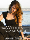 The Wedding Cake Girl by Anne Pfeffer