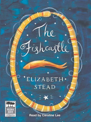 The Fishcastle by Elizabeth Stead