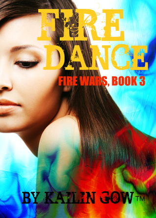 Fire Dance by Kailin Gow